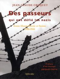 Jean-Claude Croquet - Des passeurs qui ont défié les nazis - Entre Haute-Savoie et Suisse (1940-1944).