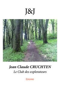 Jean-Claude Cruchten - J&J - Le Club des explorateurs.