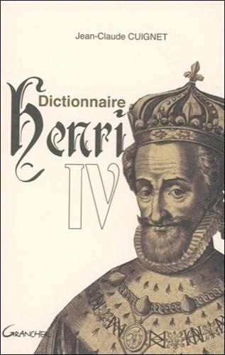 Jean-Claude Cuignet - Dictionnaire Henri IV.
