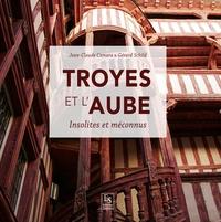 Jean-Claude Czmara et Gérard Schild - Troyes et l'Aube - Insolites et méconnus.