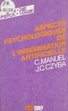 Jean-Claude Czyba et Christine Manuel - Aspects psychologiques de l'insémination artificielle.