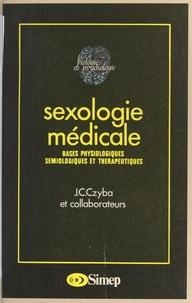 Jean-Claude Czyba et G. Abraham - Sexologie médicale - Bases physiologiques, sémiologiques et thérapeutiques.