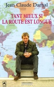 Jean-Claude Darnal - On va tout seul au paradis - Tome 2, Tant mieux si la route est longue.