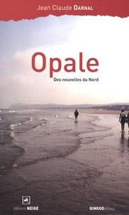 Jean-Claude Darnal - Opale - Des nouvelles du nord.