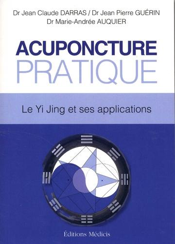 Jean-Claude Darras et Jean-Pierre Guerin - Acupuncture pratique - Le Yi Jing et ses applications.