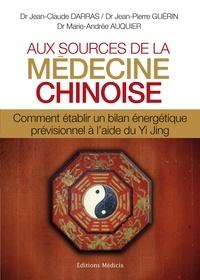 Jean-Claude Darras et Jean-Pierre Guerin - Aux sources de la médecine chinoise - Comment établir un bilan énergétique prévisionnel à l'aide du Yi Jing. 1 CD audio