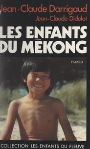 Jean-Claude Darrigaud et Jean-Claude Didelot - Les enfants du Mékong - Comme les doigts d'une même main.