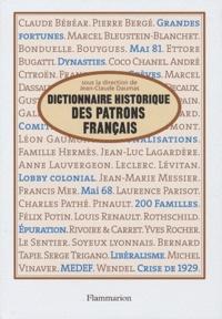 Jean-Claude Daumas - Dictionnaire historique des patrons français.