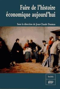 Jean-Claude Daumas - Faire de l'histoire économique aujourd'hui.