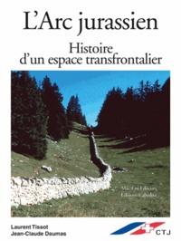 Jean-Claude Daumas - L'arc jurassien, histoire d'un espace transfrontalier.