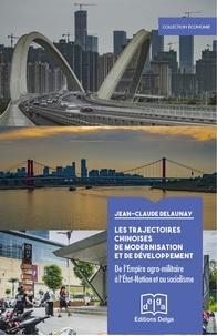 Jean-Claude Delaunay - Les trajectoires chinoises de modernisation et de développement - De l'empire agro-militaire à l'Etat-nation et au socialisme.