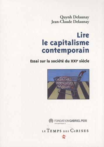 Jean-Claude Delaunay et Quynh Delaunay - Lire le capitalisme contemporain - Essai sur la société du XXIe siècle.