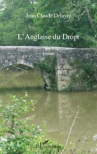 Jean-Claude Delayre - L'Anglaise du Dropt.