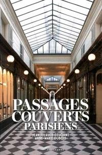 Jean-Claude Delorme et Anne-Marie Dubois - Passages couverts parisiens.