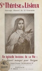 Jean-Claude Demariaux et Albert Pierre Adeux - Sainte-Thérèse de Lisieux, un épisode inconnu de sa vie : le départ manqué pour Saïgon.