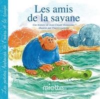 Jean-Claude Demessine et Thierry Lamotte - Les amis de la savane.