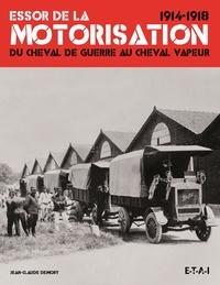 Jean-Claude Demory - Essor de la motorisation 1914-1918 - Du cheval de guerre au cheval vapeur.