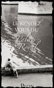 Jean-Claude Demory - Le rendez-vous du Palais-Royal.
