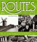 Jean-Claude Demory - Les routes de chez nous - De la voie romaine à l'autoroute.