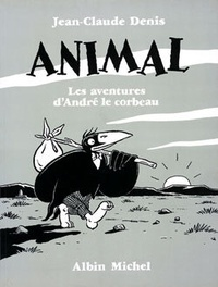 Jean-Claude Denis - Animal - Les aventures d'André le corbeau.