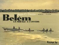 Jean-Claude Denis - Belém - Un mirage à l'envers.