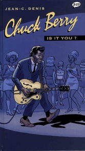 Jean-Claude Denis - Chuck Berry - Is it you ?. 2 CD audio