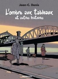 Jean-Claude Denis - L'ombre aux tableaux et autres histoires.