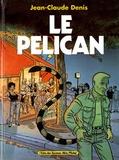 Jean-Claude Denis - Le Pélican.