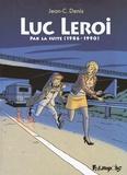 Jean-Claude Denis - Luc Leroi - Par la suite (1986-1990).