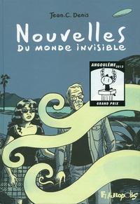 Jean-Claude Denis - Nouvelles du monde invisible.