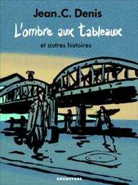 Jean-Claude Denis - Ombre au tableau.