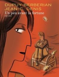 Jean-Claude Denis - Un peu avant la fortune.