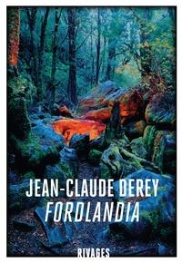 Jean-Claude Derey - Fordlandia.