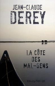 Jean-Claude Derey - La Côte des Mal-Gens.