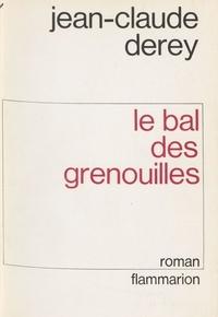 Jean-Claude Derey - Le Bal des grenouilles.