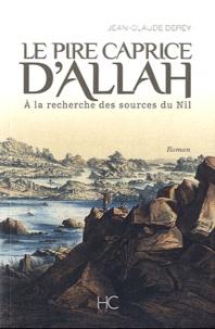 Jean-Claude Derey - Le pire caprice d'Allah.