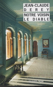 Jean-Claude Derey - Notre voisin le diable.