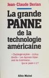 Jean-Claude Derian - La Grande panne de la technologie américaine.