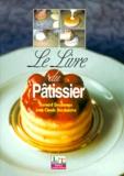 Jean-Claude Deschaintre et Bernard Deschamps - Le livre du pâtissier - 4ème édition.