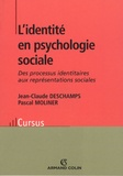 Jean-Claude Deschamps et Pascal Moliner - L'identité en psychologie sociale - Des processus identitaires aux représentations sociales.