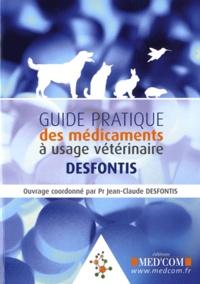 Jean-Claude Desfontis - Guide Pratique des médicaments à usage vétérinaire.