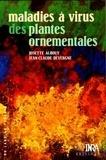 Jean-Claude Devergne et Josette Albouy - Maladies à virus des plantes ornementales.