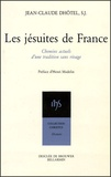 Jean-Claude Dhôtel - Les jésuites de France - Chemins actuels d'une tradition sans rivage.