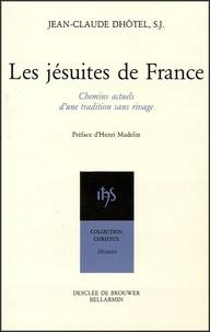 Les jésuites de France - Chemins actuels dune tradition sans rivage.pdf