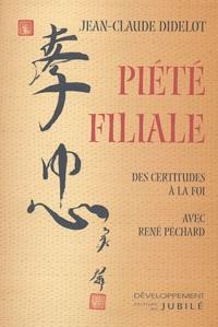 Jean-Claude Didelot - Piété filiale - Des certitudes à la Foi avec René Péchard. 1 Cédérom