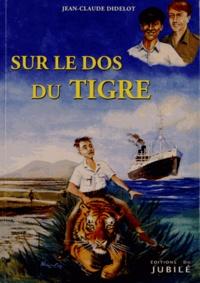 Jean-Claude Didelot - Sur le dos du Tigre.