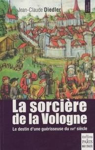 Jean-Claude Diedler - La sorcière de la Vologne - Le destin d'une guérisseuse du XVIe siècle.