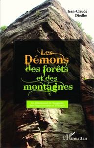Jean-Claude Diedler - Les Démons des forêts et des montagnes - Les débordements de l'imaginaire dans l'espace européen au XVIe siècle.