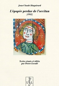 Jean-Claude Dinguirard - L'épopée perdue de l'occitan.