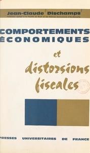 Jean-Claude Dischamps et Pierre Tabatoni - Comportements économiques et distorsions fiscales.